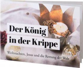 Weihnachtsgrußheft: Der König in der Krippe