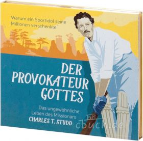 Charles T. Studd - Der Provokateur Gottes (Audio-CD-Hörbuch)