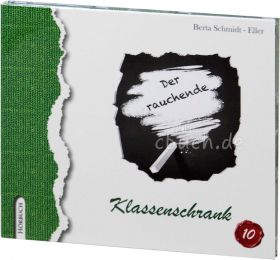 Berta Schmidt-Eller: Der rauchende Klassenschrank (MP3-Hörbuch)
