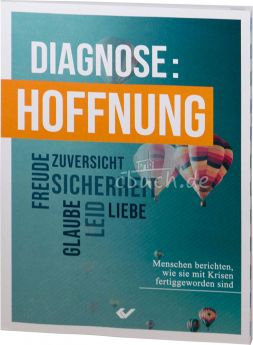 Hartmut Jaeger (Hrsg.): Diagnose: Hoffnung - Menschen berichten, wie sie mit Krisen fertiggeworden sind