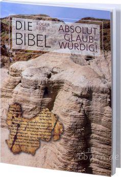 Liebi: Die Bibel – absolut glaubwürdig!