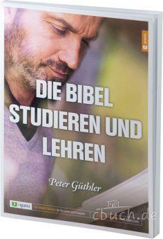 Güthler: Die Bibel studieren und lehren - Ein Kurs