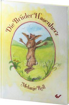 Melanie Roll: Die Brüder Hasenherz - christliches Kinderbuch