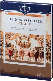 Die Dordrechter Synode - Buch - Sola Gratia Medien