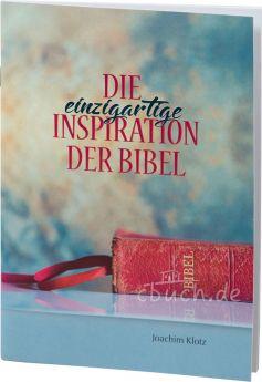 Joachim Klotz: Die einzigartige Inspiration der Bibel