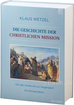 Wetzel: Die Geschichte der christlichen Mission