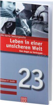 William P. Smith: Leben in einer unsicheren Welt - Von Angst zu Vertrauen - 3L Verlag