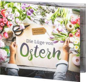 Wolfgang Nestvogel Die Lüge von Ostern (Audio-CD)