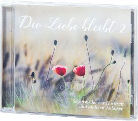 Die Liebe bleibt 2 - Lieder zur Hochzeit (Audio-CD)