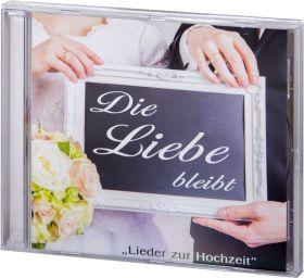 Die Liebe bleibt - Lieder zur Hochzeit (Audio-CD)
