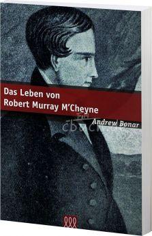 Andrew Bonar: Das Leben von Robert Murray M'Cheyne