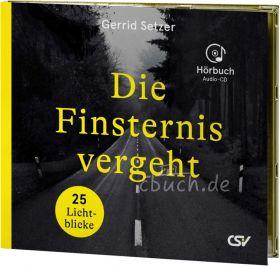 Gerrid Setzer: Die Finsternis vergeht (Hörbuch-CD)