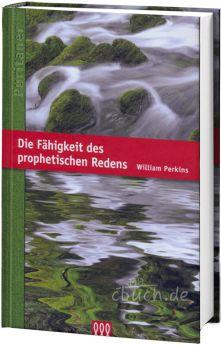 Perkins: Die Fähigkeit des prophetischen Redens