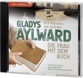 Mijnders-van Woerden: Gladys Aylward - MP3-Hörbuch