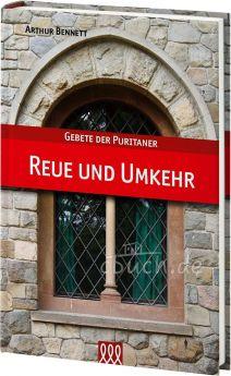 Gebete der Puritaner - Reue und Umkehr