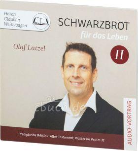 Olaf Latzel: Schwarzbrot für das Leben (MP3-CD)