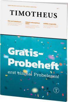 Timotheus Magazin: Gratis-Probeheft