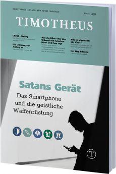 Timotheus Magazin Nr. 42 - 01/2021 - Satans Gerät