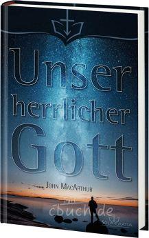 John MacArthur: Unser herrlicher Gott