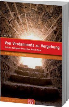 D. Martyn Lloyd-Jones: Von Verdammnis zu Vergebung - 3L Verlag