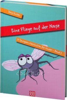 Tony Hutter: Eine Fliege auf der Nase - 52 Spurgeon-Geschichten für Kinder - Band 3