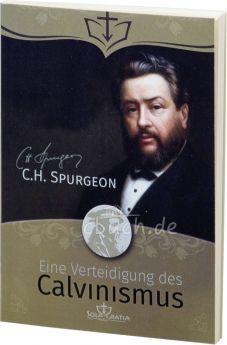 C.H. Spurgeon: Eine Verteidigung des Calvinismus
