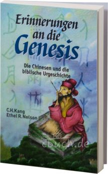 C. H. Kang: Erinnerungen an die Genesis - Die Chinesen und die biblische Urgeschichte