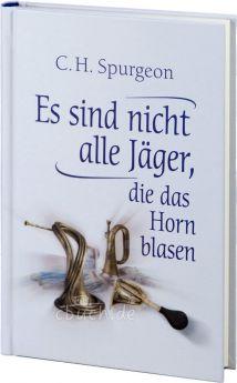 Spurgeon: Es sind nicht alle Jäger, die das Horn blasen