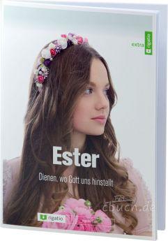 Eddie Rasnake: Ester - Dienen, wo Gott uns hinstellt