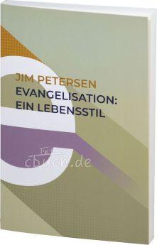 Jim Petersen: Evangelisation: ein Lebensstil