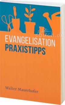 Mauerhofer: Evangelisation – Praxistipps