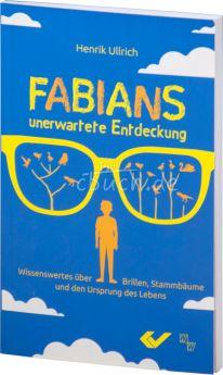Henrik Ullrich: Fabians unerwartete Entdeckung - Wissenswertes über Brillen, Stammbäume und den Ursprung des Lebens