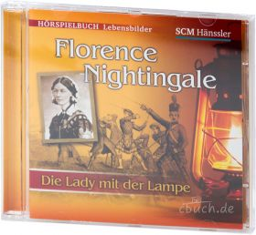 Florence Nightingale - Die Lady mit der Lampe (Audio-Hörspiel)