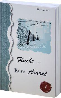 Kanitz: Flucht - Kurs Ararat