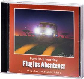 Flug ins Abenteuer (Familie Streatley 3) - Audio Hörspiel