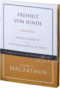 John F. MacArthur: Freiheit von Sünde - Wirklichkeit oder andauernder Kampf?