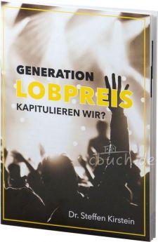 Kirstein: Generation Lobpreis – kapitulieren wir?