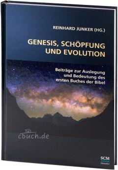 Reinhard Junker: Genesis, Schöpfung und Evolution