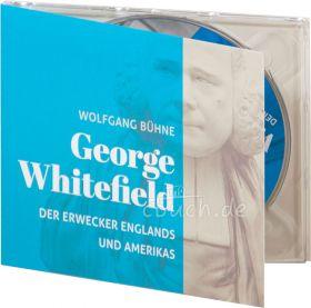 Wolfgang Bühne: George Whitefield (Audio-CD) - Der Erwecker Englands und Amerikas