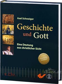 Schwaiger: Geschichte und Gott