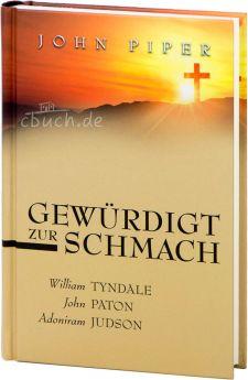 John Piper: Gewürdigt zur Schmach - Kurzbiografien