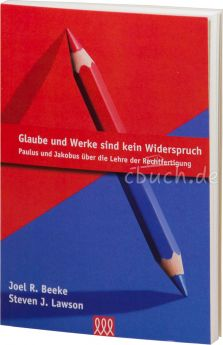 Beeke, Lawson: Glaube und Werke sind kein Widerspruch