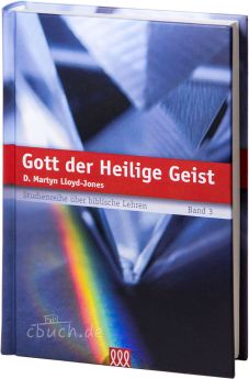Martyn Lloyd-Jones: Gott der Heilige Geist - 3L Verlag