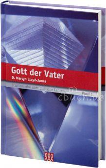 Martyn Lloyd-Jones: Gott der Vater - 3L Verlag