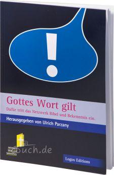 Parzany (Hrsg.): Gottes Wort gilt - Dafür tritt das Netzwerk Bibel und Bekenntnis ein