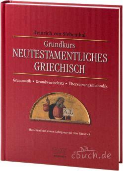 von Siebenthal: Grundkurs Neutestamentliches Griechisch