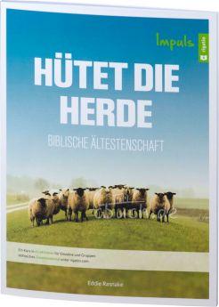 Eddie Rasnake: Hütet die Herde - Biblische Ältestenschaft