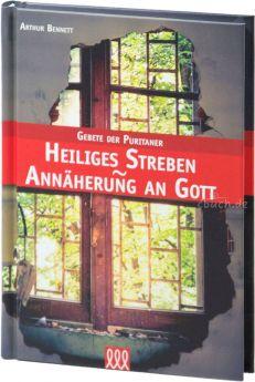 Arthur Bennett: Heiliges Streben – Annäherung an Gott - Gebete