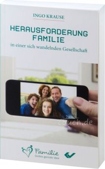 Ingo Krause: Herausforderung Familie in einer sich wandelnden Gesellschaft