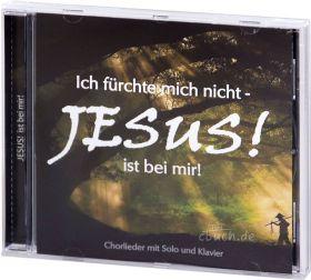 Jesus! ist bei mir (Audio-Musik-CD)